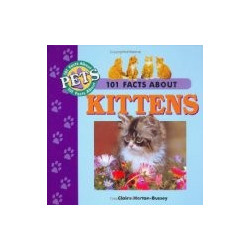 101 FACTS ABOUT KITTENS